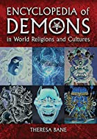 Encyclopedia of Demons in World Religions…