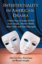 Intertextuality in American Drama: Critical…