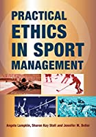 Practical Ethics in Sport Management by…
