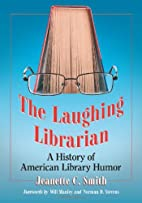The Laughing Librarian: A History of…