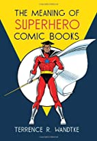 The Meaning of Superhero Comic Books by…