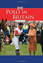 Polo in Britain: A History by Horace A.…