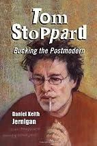Tom Stoppard: Bucking the Postmodern by…