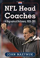 NFL Head Coaches: A Biographical Dictionary,…