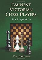 Eminent Victorian Chess Players: Ten…