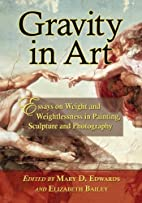 Gravity in Art: Essays on Weight and…