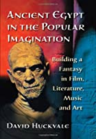 Ancient Egypt in the Popular Imagination:…