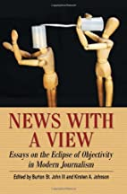 News with a View: Essays on the Eclipse of…