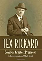 Tex Rickard: Boxing's Greatest Promoter…