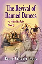 The Revival of Banned Dances: A Worldwide…