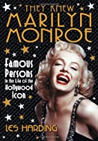 They Knew Marilyn Monroe: Famous Persons in…