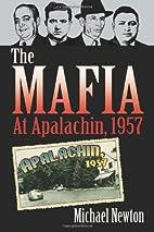 The Mafia at Apalachin, 1957 by Michael…