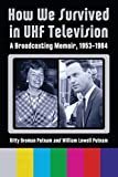Kitty Broman Putnam: How We Survived in UHF Television: A Broadcasting Memoir, 19531984