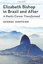 Elizabeth Bishop in Brazil and After: A…