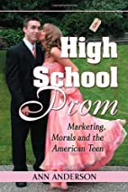 High School Prom: Marketing, Morals and the…
