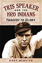 Tris Speaker and the 1920 Indians: Tragedy…