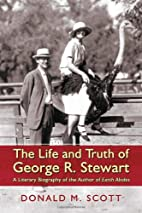 The Life and Truth of George R. Stewart: A…