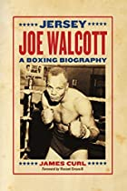 Jersey Joe Walcott: A Boxing Biography by…