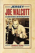 Jersey Joe Walcott: A Boxing Biography by…