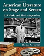 American Literature on Stage and Screen: 525…