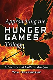 Approaching the Hunger Games Trilogy: A…