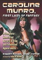 Caroline Munro, First Lady of Fantasy: A…