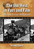 The Old West in Fact and Film: History…