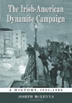 The Irish-american Dynamite Campaign: A…