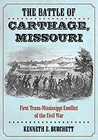 The Battle of Carthage, Missouri: First…