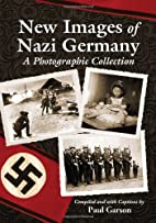 New Images of Nazi Germany: A Photographic…