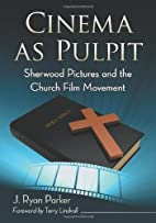 Cinema as Pulpit: Sherwood Pictures and the…