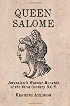 Queen Salome: Jerusalem's Warrior Monarch of…