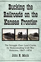 Bucking the Railroads on the Kansas…