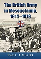 The British Army in Mesopotamia, 1914-1918…