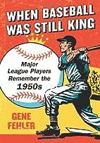 When Baseball Was Still King: Major League…