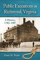 Public Executions in Richmond, Virginia: A…