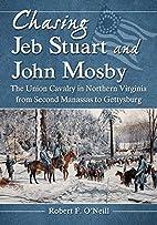 Chasing Jeb Stuart and John Mosby: The Union…