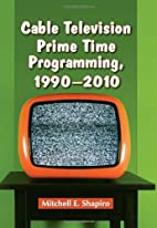 Cable Television Prime Time Programming,…