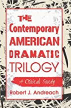 The Contemporary American Dramatic Trilogy:…