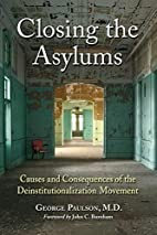 Closing the Asylums: Causes and Consequences…