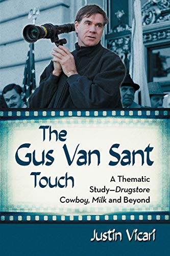the-gus-van-sant-touch-a-thematic-study-drugstore-cowboy-milk-and-beyond