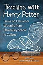 Teaching with Harry Potter: Essays on…