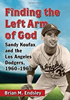 Finding the Left Arm of God: Sandy Koufax…
