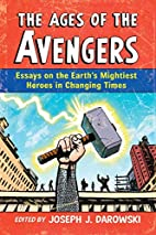 The Ages of the Avengers: Essays on the…