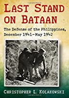 Last Stand on Bataan: The Defense of the…