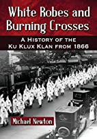 White Robes and Burning Crosses: A History…