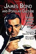 James Bond and Popular Culture: Essays on…