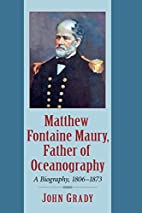 Matthew Fontaine Maury, Father of…