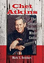 Chet Atkins: The Greatest Songs of Mister…