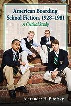 American Boarding School Fiction, 1928-1981:…